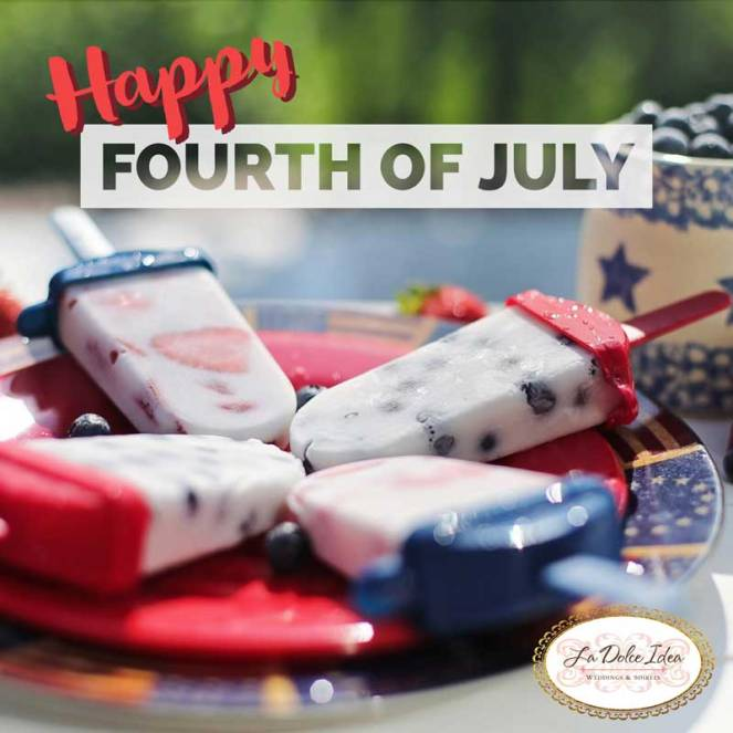 la dolce idea - happy fourth of july independence day 2017 holiday greetings event planning party coordination weddings